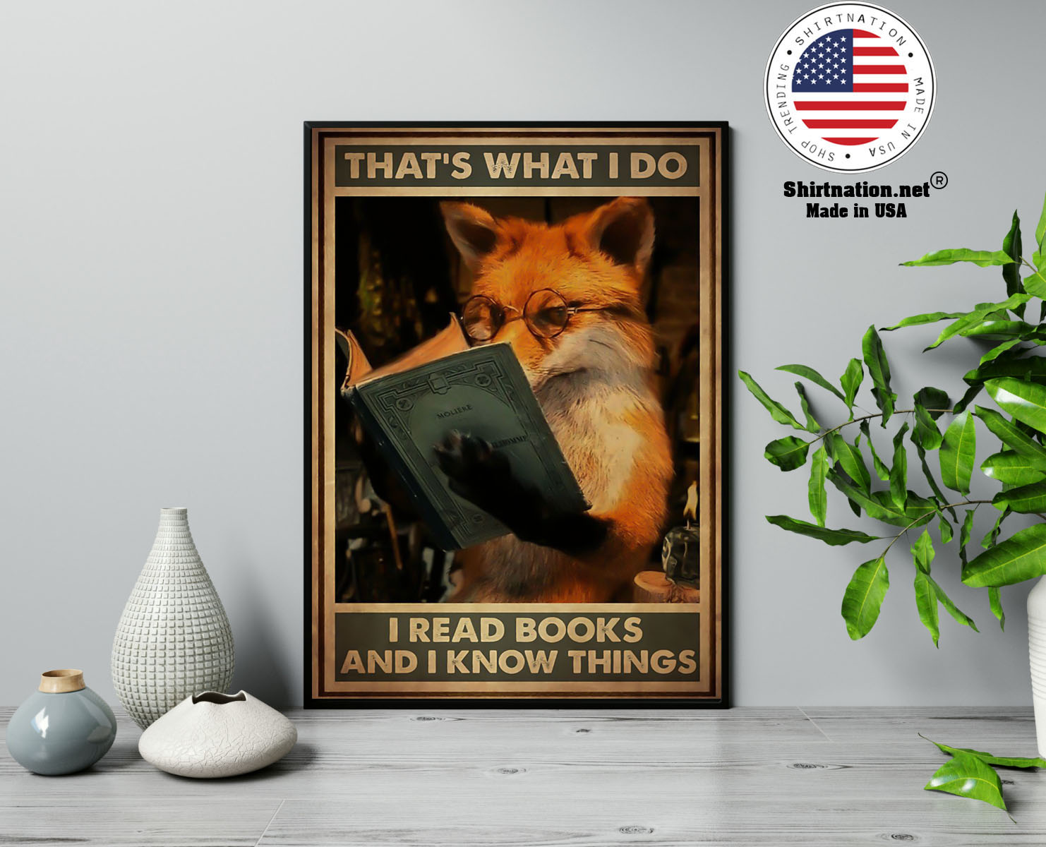 Fox thats what I do I read books and I know things poster 13