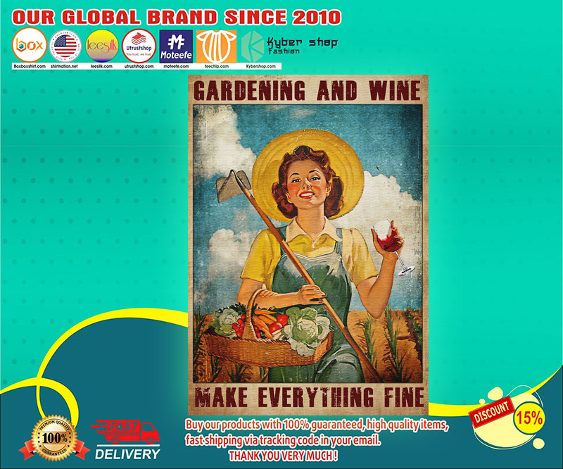 Gardening and wine make everything fine poster 4