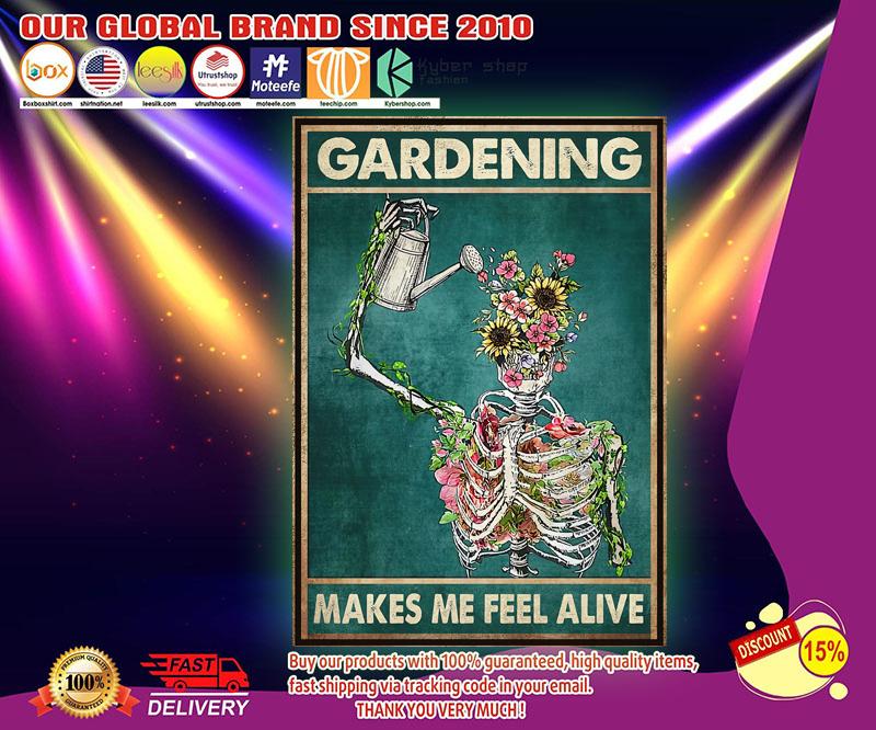 Gardening makes me feel alive poster 2