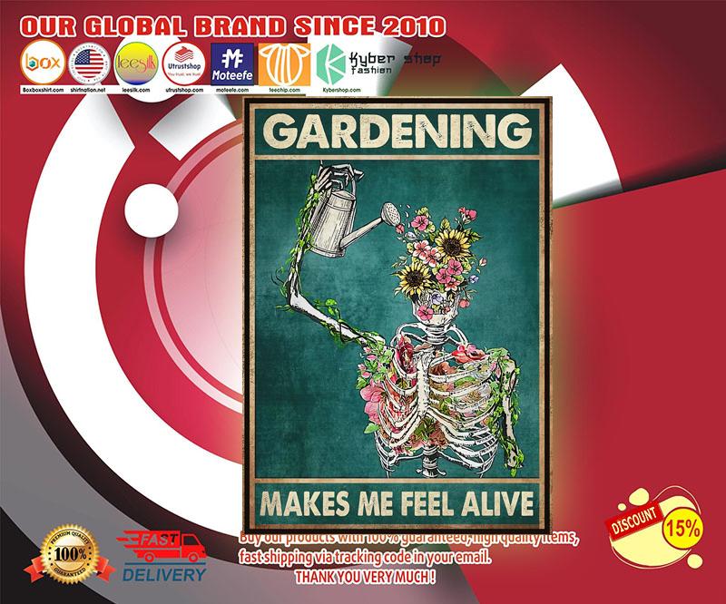 Gardening makes me feel alive poster 3