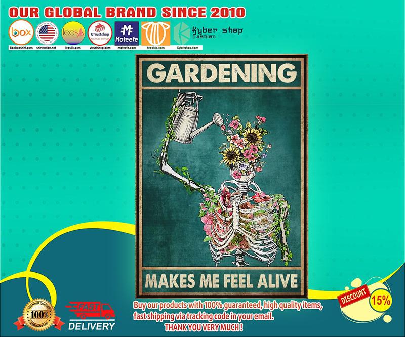 Gardening makes me feel alive poster 4