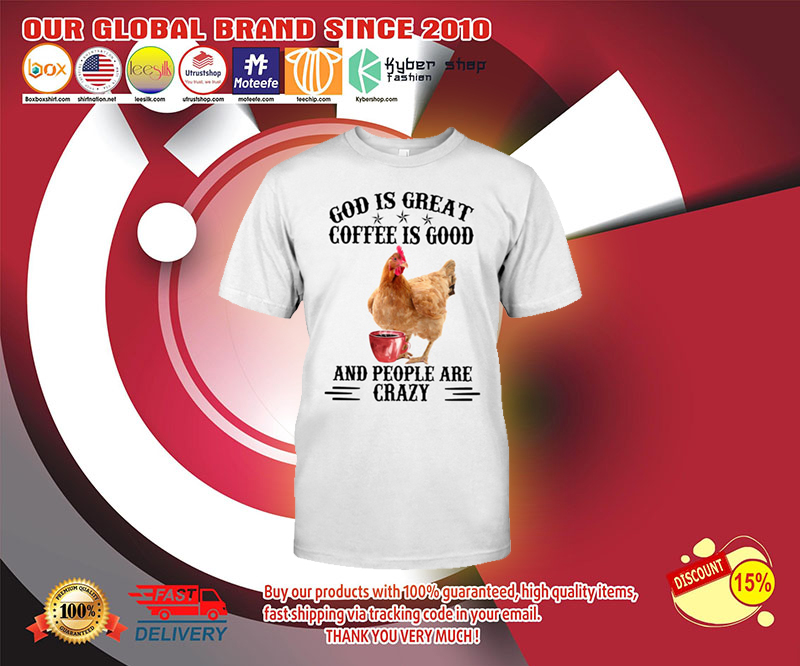 God is great coffee is good and people are crazy shirt 3