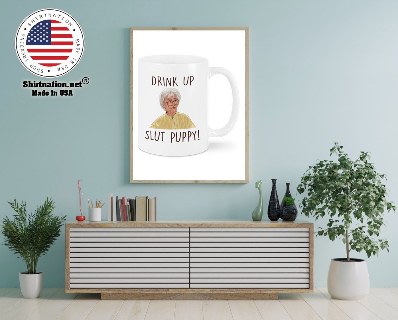 Golden girls Drink up slut puppy mug 12