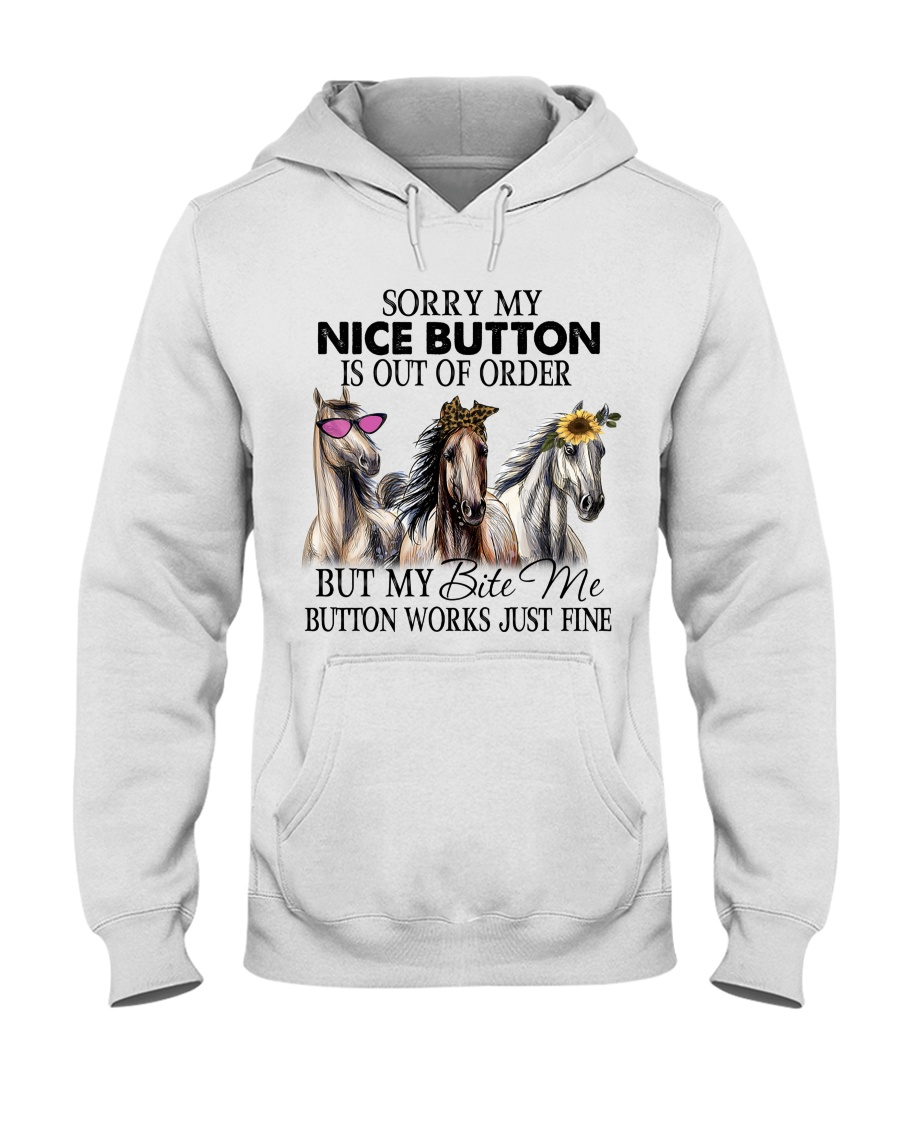 Horse Sorry My Nice Button Is Out Of Order But My Bete Me Button Works Just Fine Shirt3