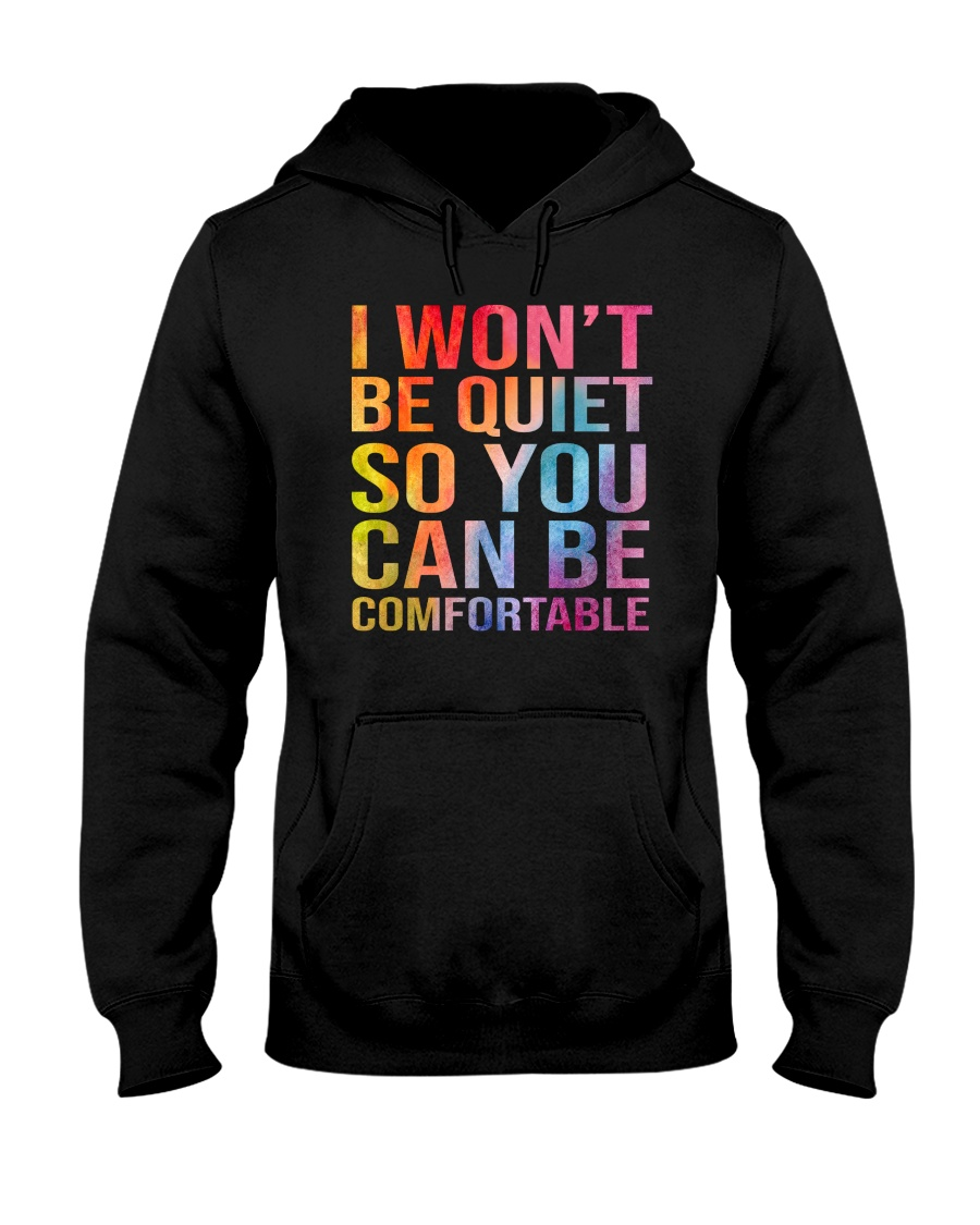 I Wont Be Quiet So You Can Be Comfortable Shirt2
