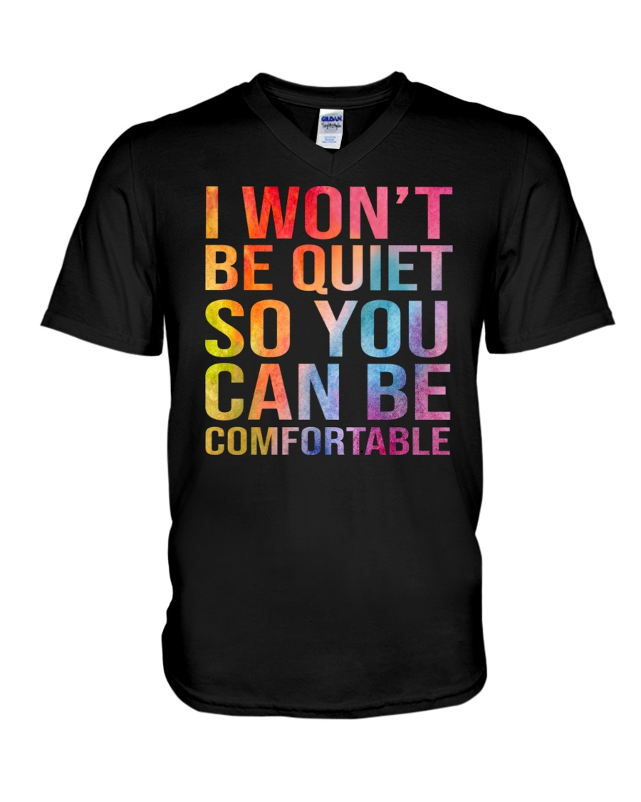 I Wont Be Quiet So You Can Be Comfortable Shirt4