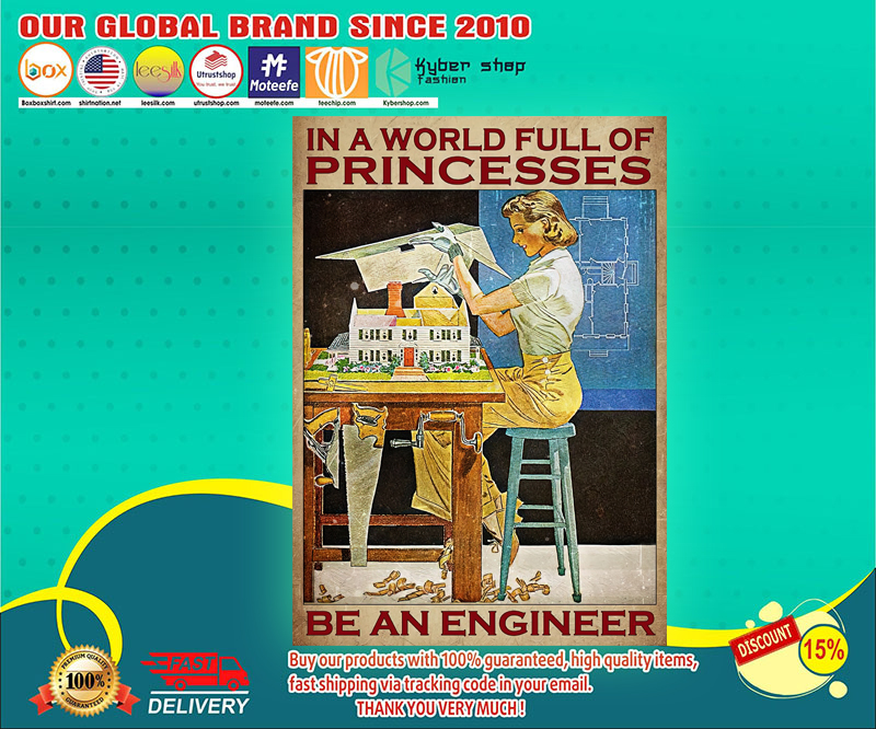 In a world full of princesses be an engineer poster 1