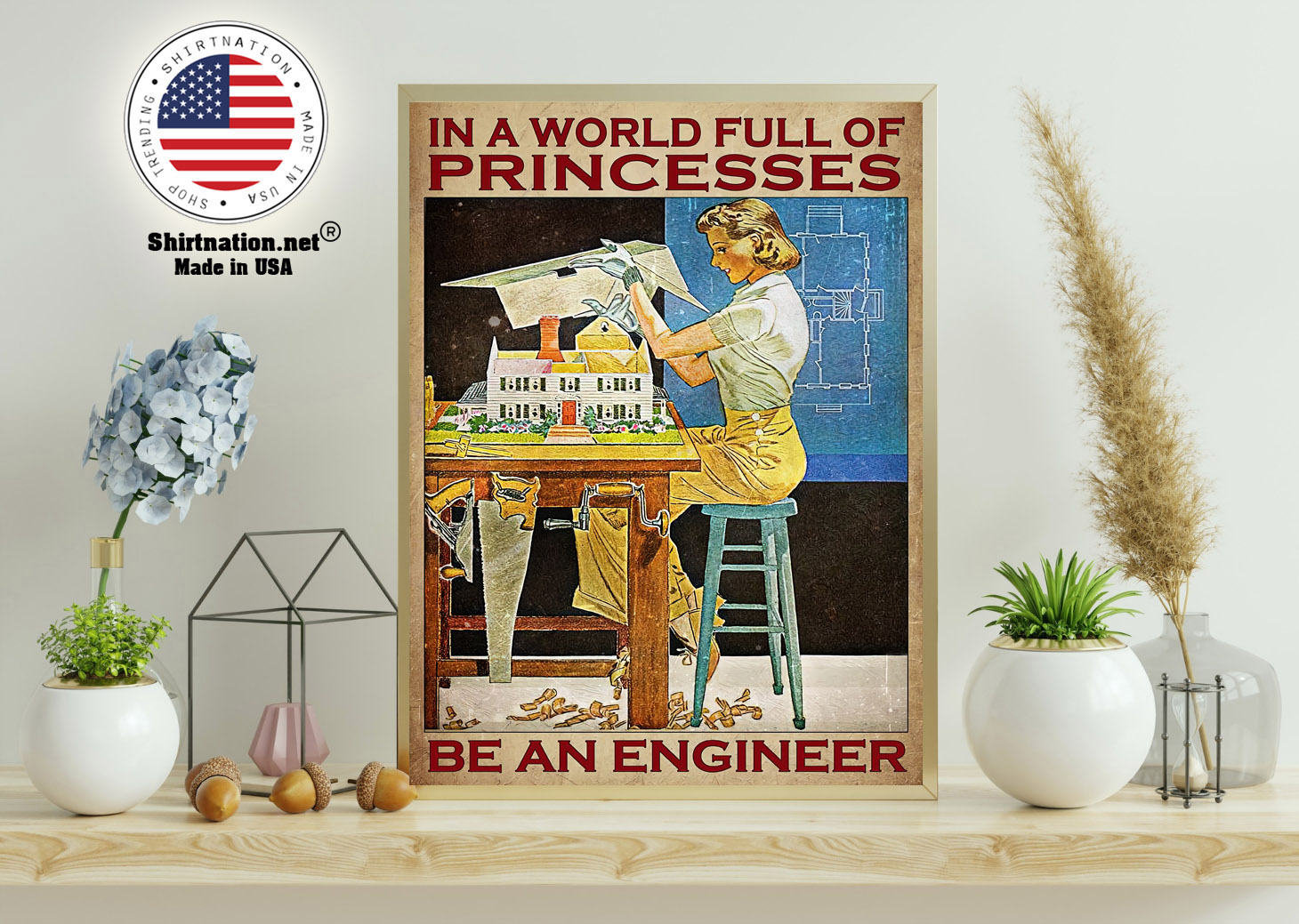 In a world full of princesses be an engineer poster 11