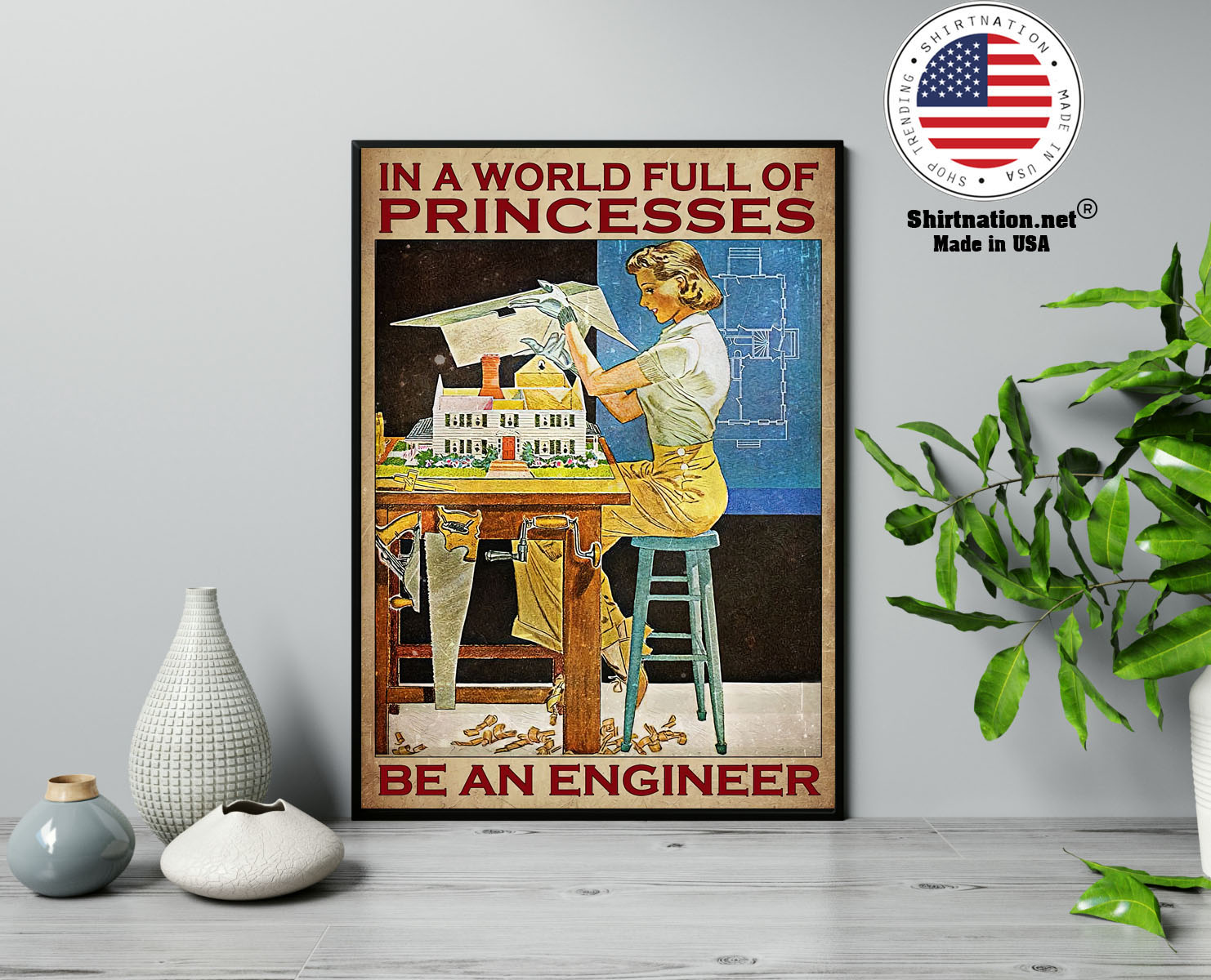 In a world full of princesses be an engineer poster 13