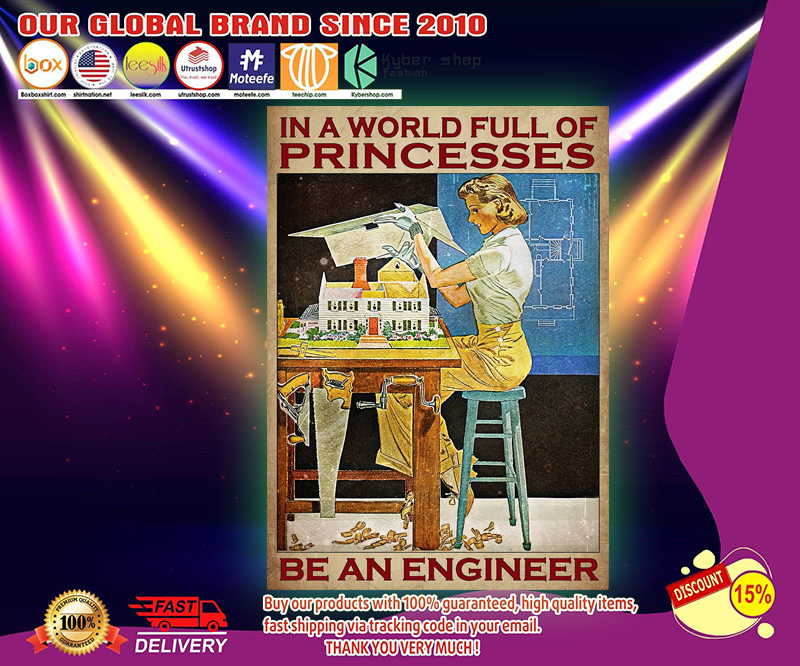 In a world full of princesses be an engineer poster 3