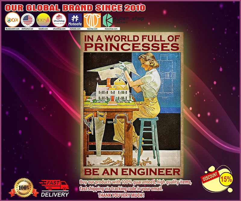 In a world full of princesses be an engineer poster 4