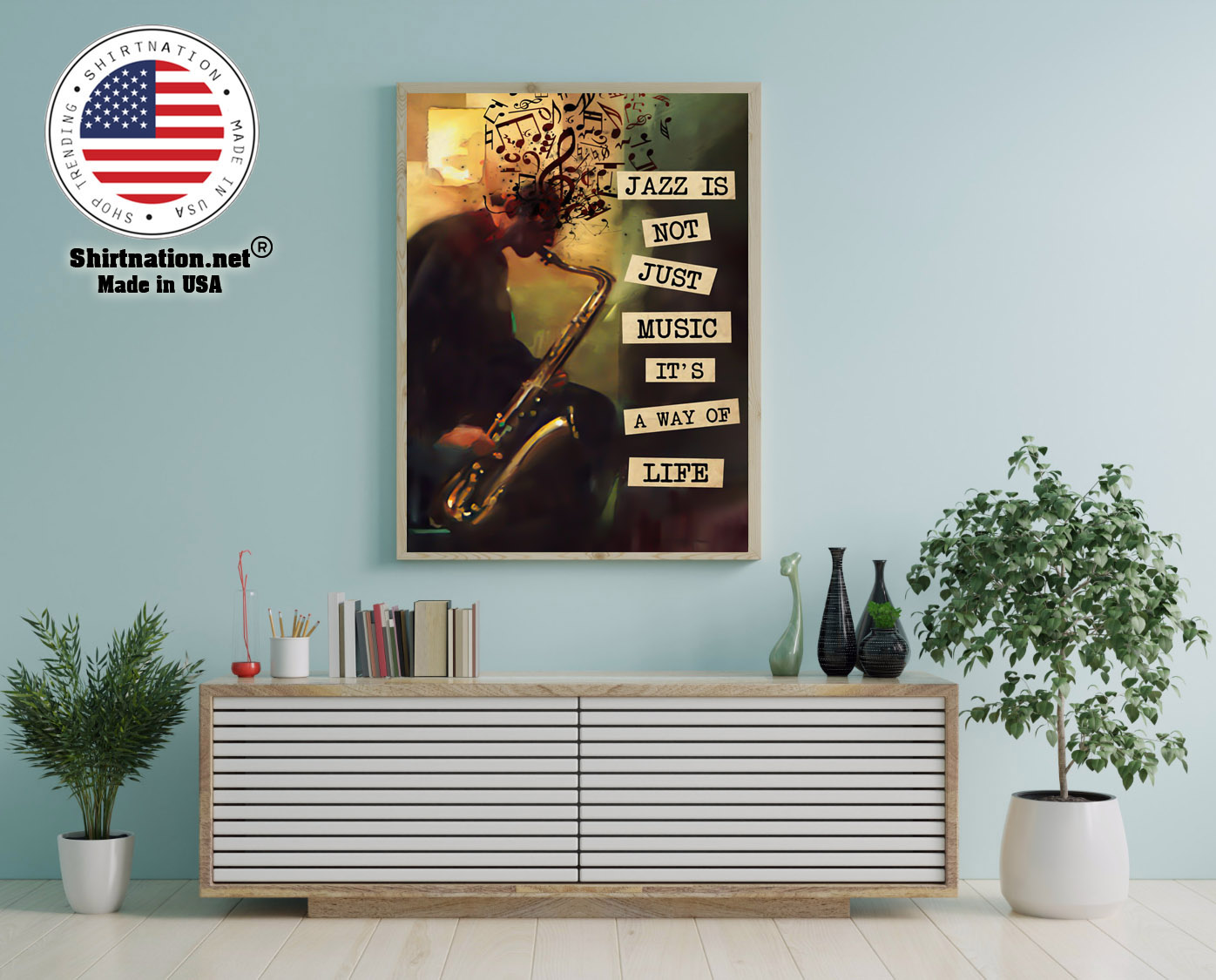 Jazz is not just music its a way of life poster 12