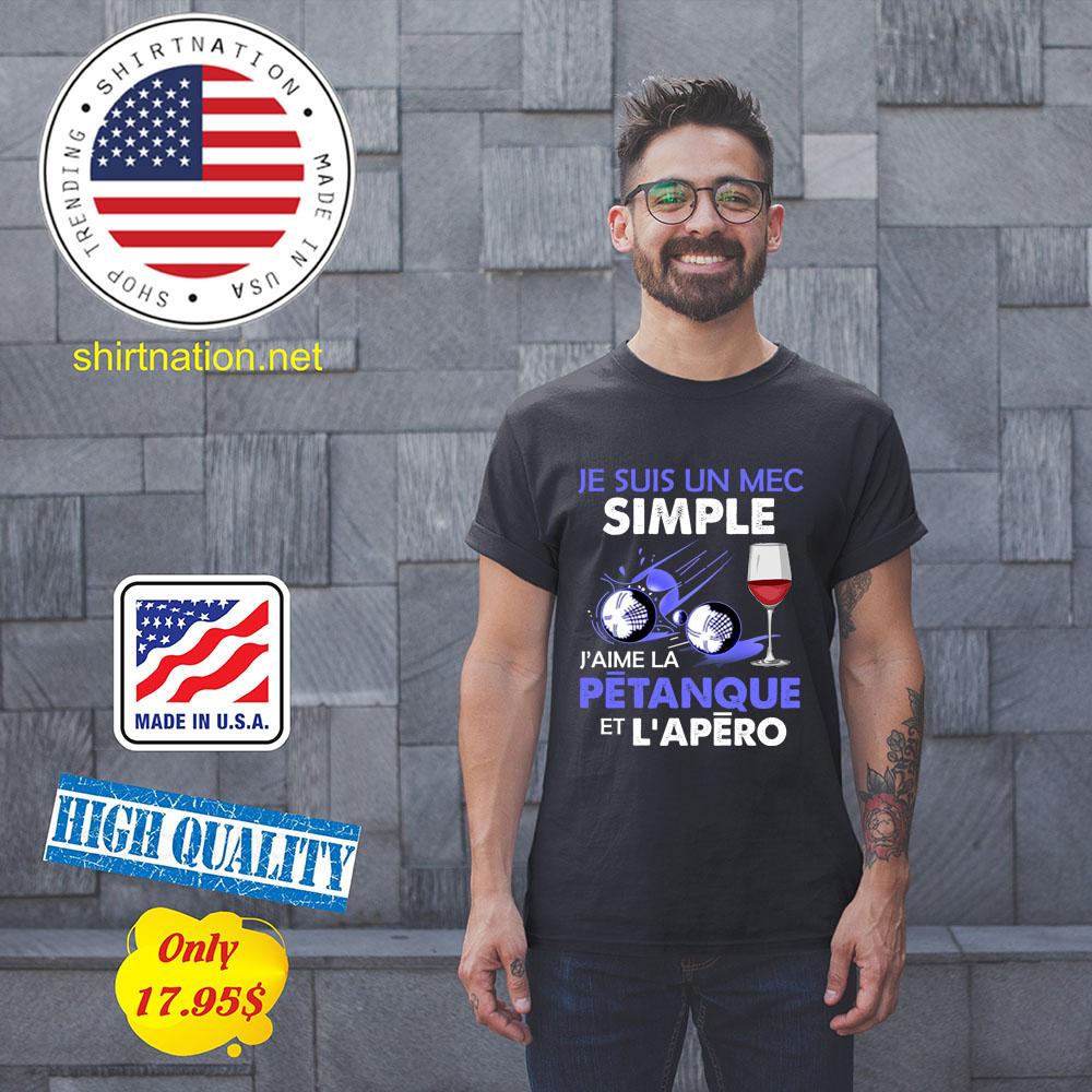 Je suis un mec simple Jaime la petanque et Lapero Shirt1