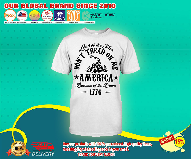 Land of the free dont tread on me america shirt 4