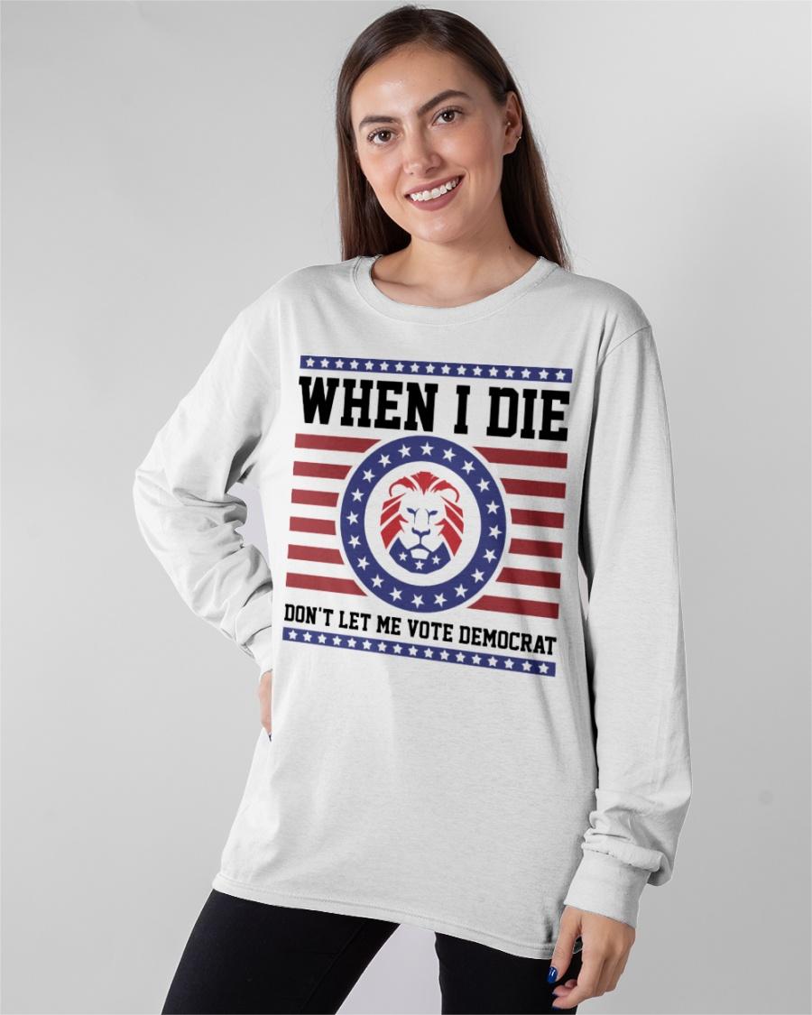 Lion When I Die Dont Let Me Vote Democrat Shirt0
