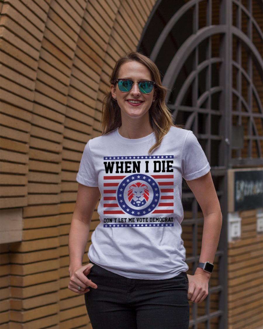Lion When I Die Dont Let Me Vote Democrat Shirt2