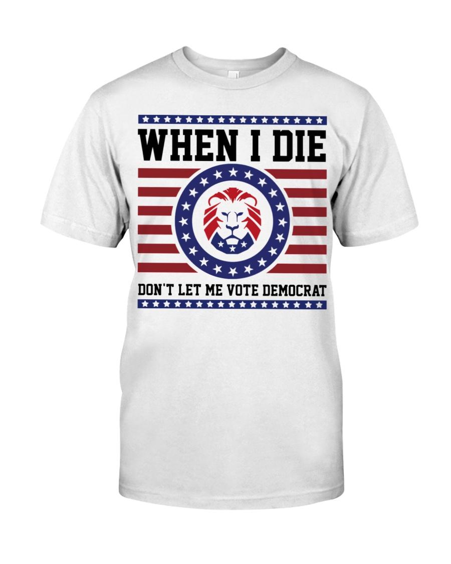 Lion when I die dont let me vote democrat shirt as 1