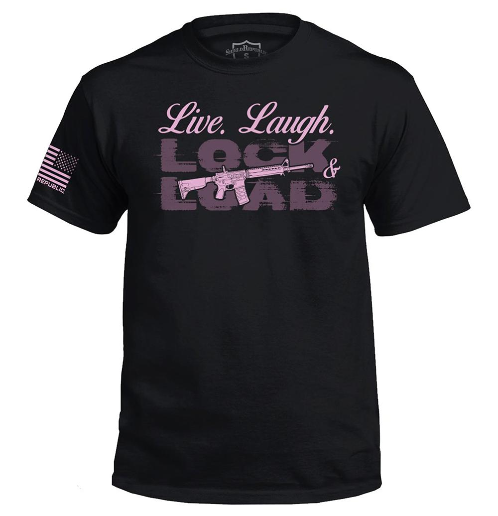 Live. Laugh. Lock Load and Gun Shirt