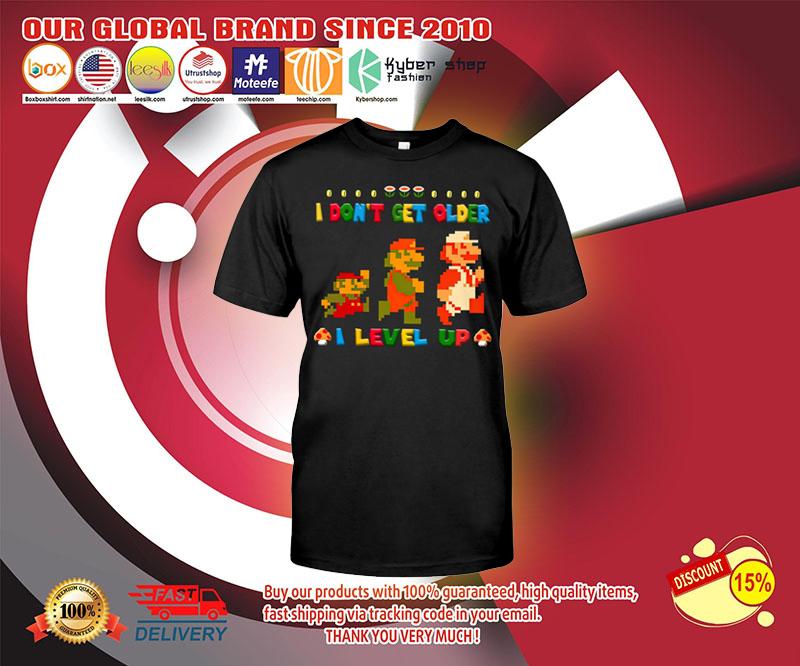 Mario I dont get older I level up shirt 2