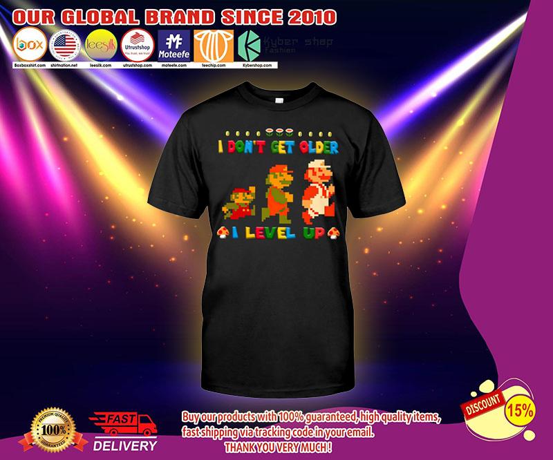 Mario I dont get older I level up shirt 3