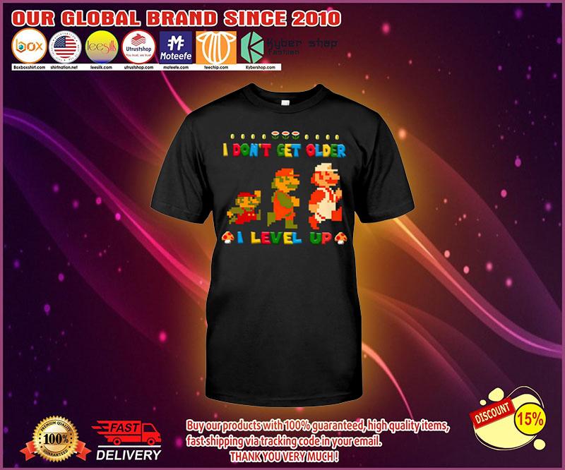 Mario I dont get older I level up shirt 4
