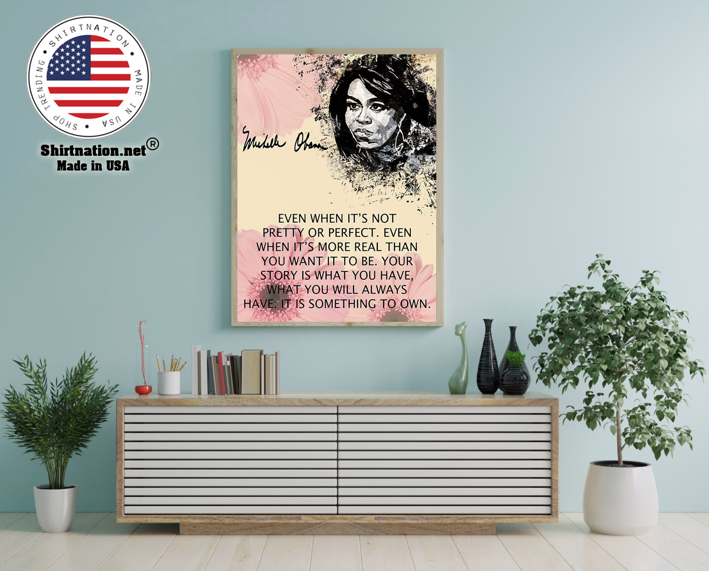 Michelle Obama even when its not pretty or perfect poster 12