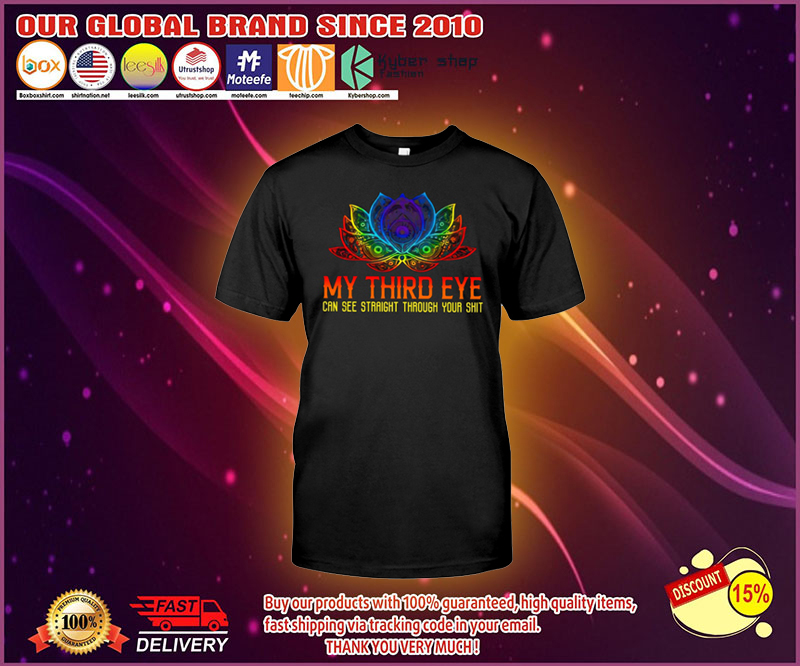 My third eye can see straight through your shit shirt 4