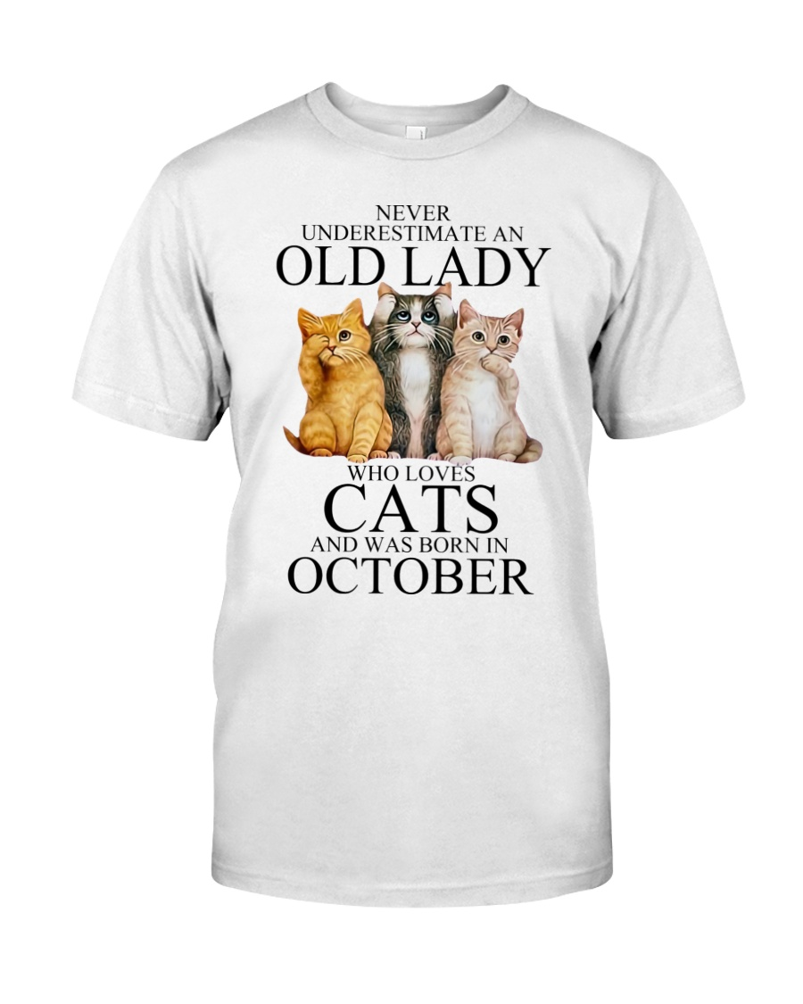 Never underestimate an old lady who loves cats and was born in october shirt as
