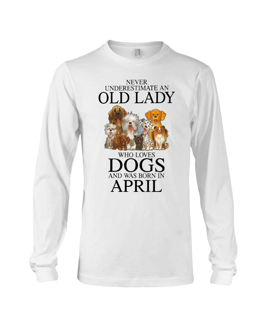 Never underestimate an old lady who loves dogs and was born in april Shirt8