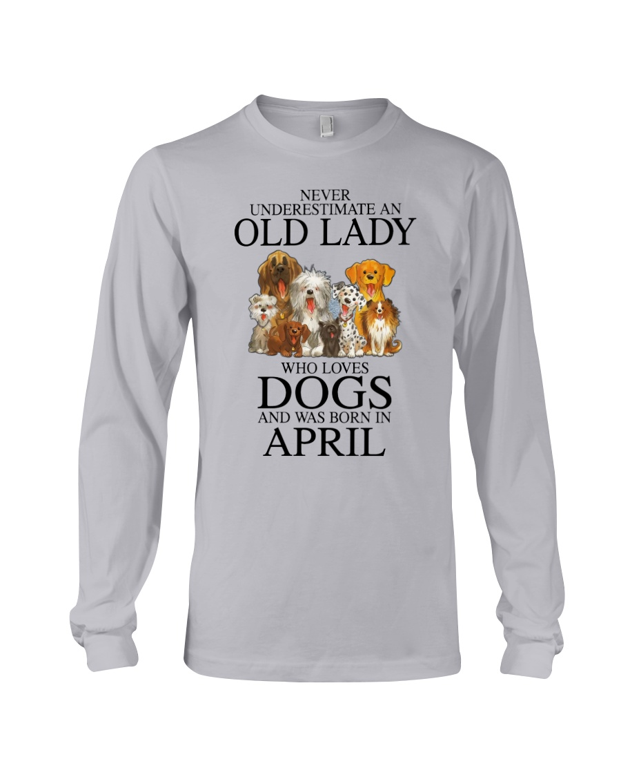 Never underestimate an old lady who loves dogs and was born in april Shirt9