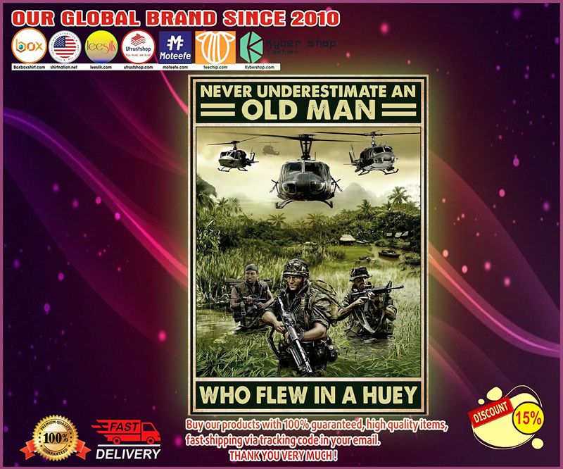 Never underestimate an old man who flew in a huey poster 1