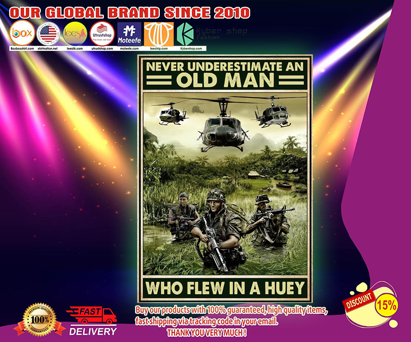 Never underestimate an old man who flew in a huey poster 2