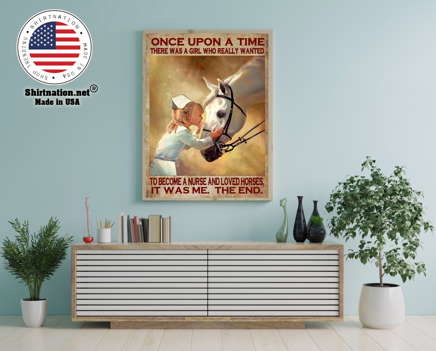Once upon a time there was a girl who really wanted to become a nurse and loved horses poster 12 1