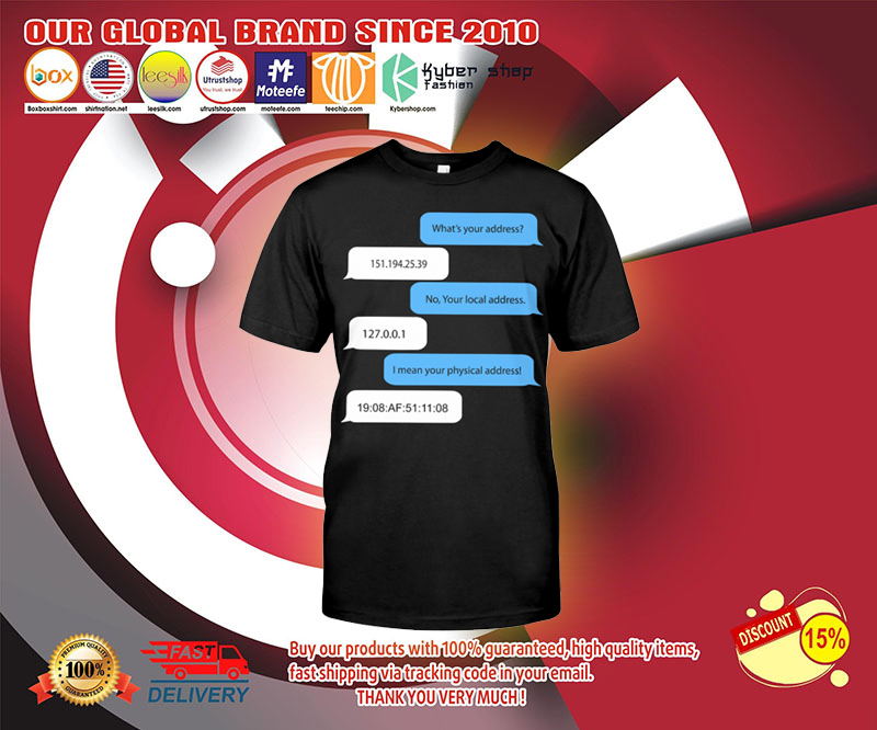 Programmer Whats your address no your local address shirt 3