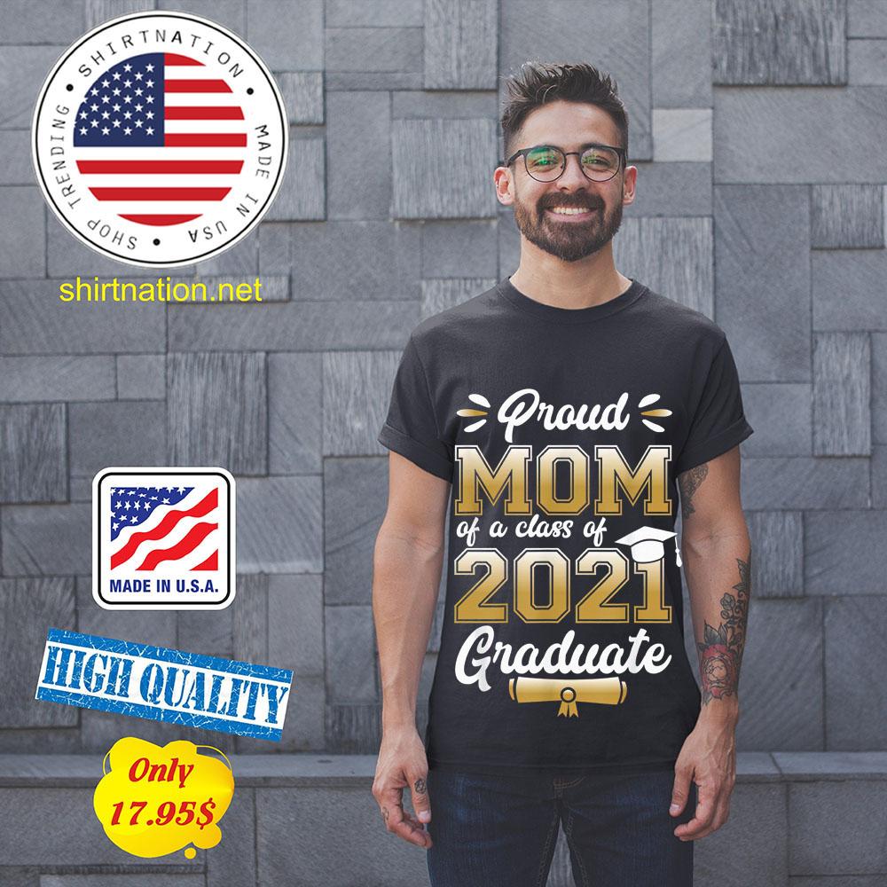 Proud mom of a class of 2021 graduate shirt 11