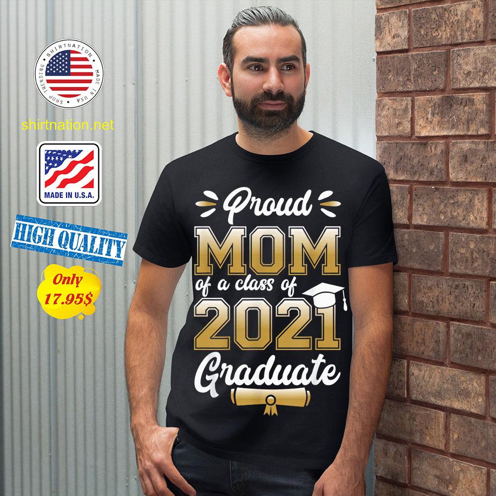 Proud mom of a class of 2021 graduate shirt 12