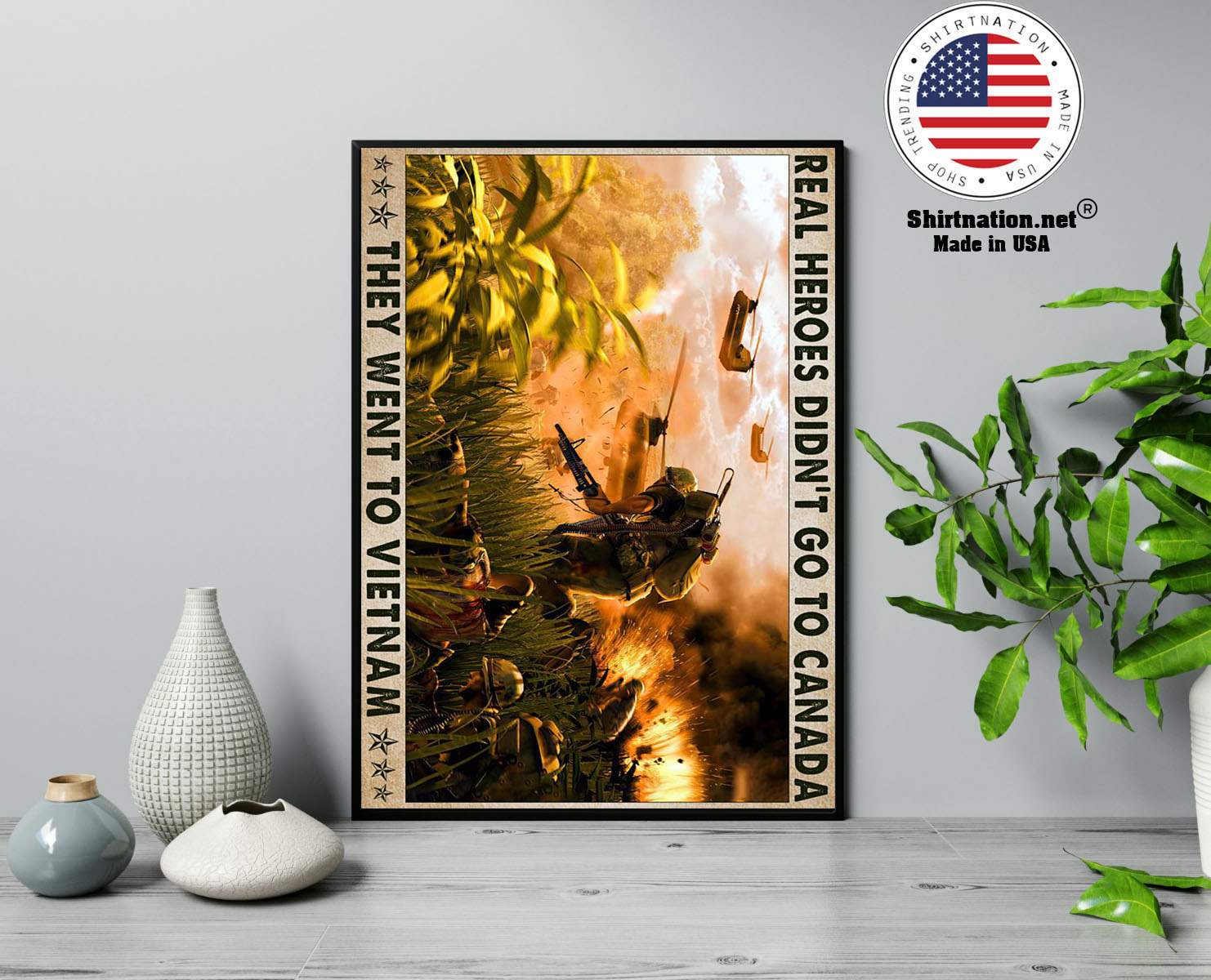Real heroes didnt go to canada they went to Vietnam poster 13