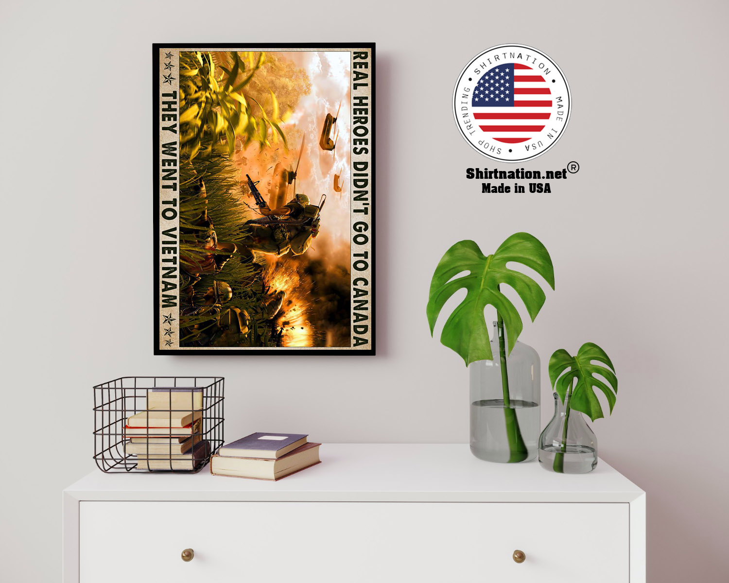 Real heroes didnt go to canada they went to Vietnam poster 14 1
