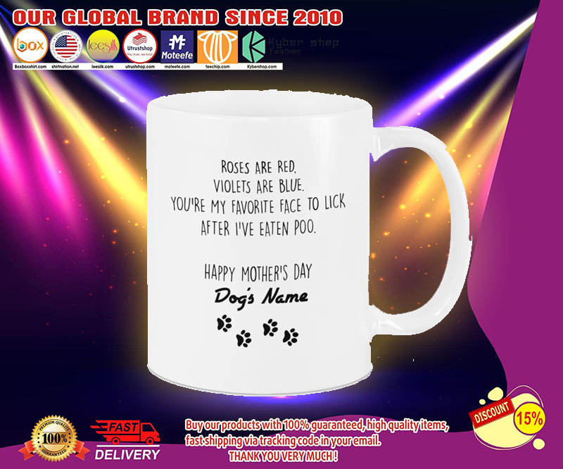 Roses are red violets are blue youre my favorite face to lick Happy mothers day mug 2
