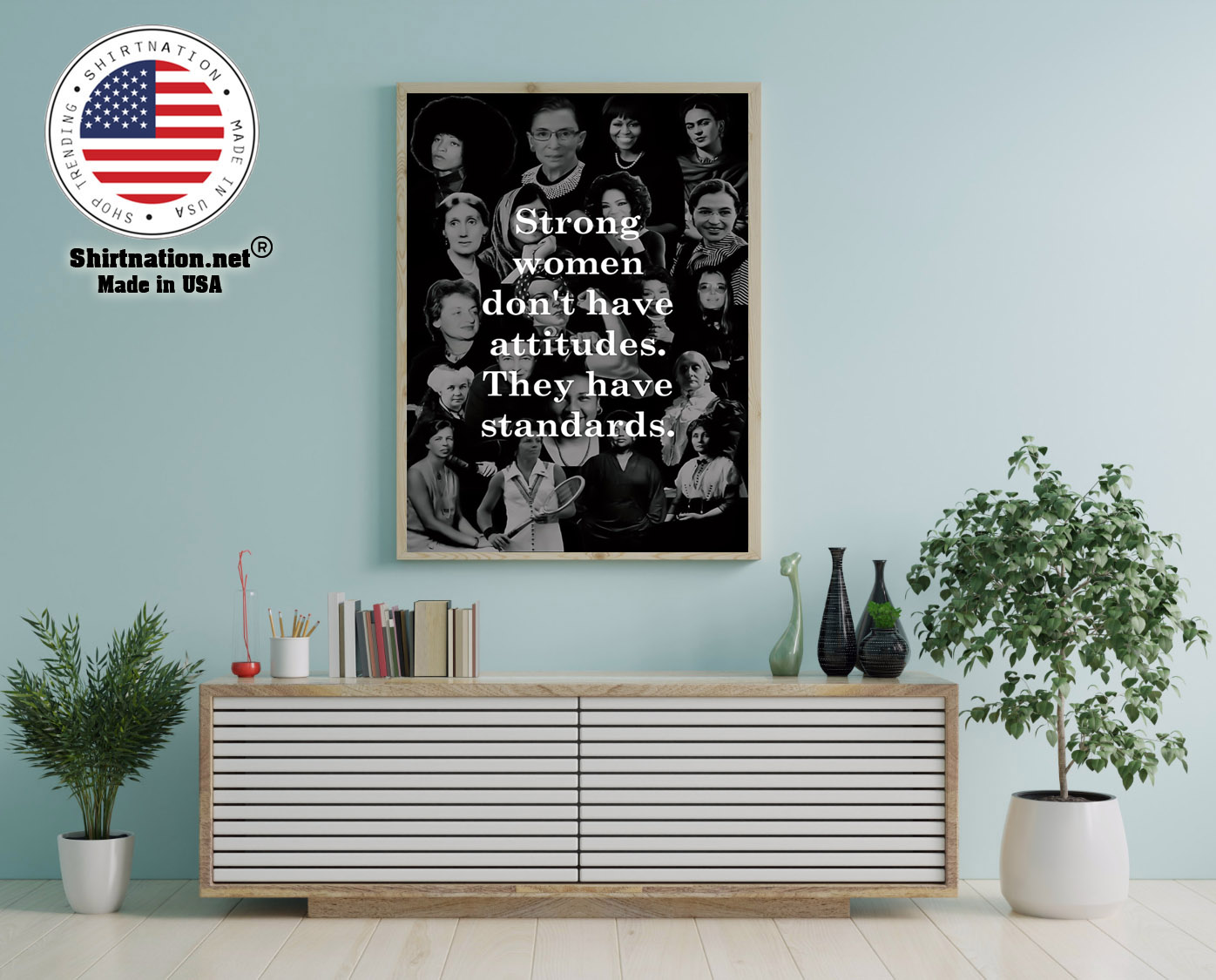 Strong women dont have attitudes they have standards poster 12