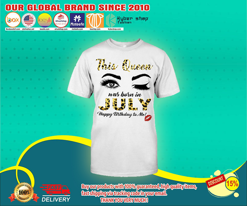 This queen was born in july shirt 4