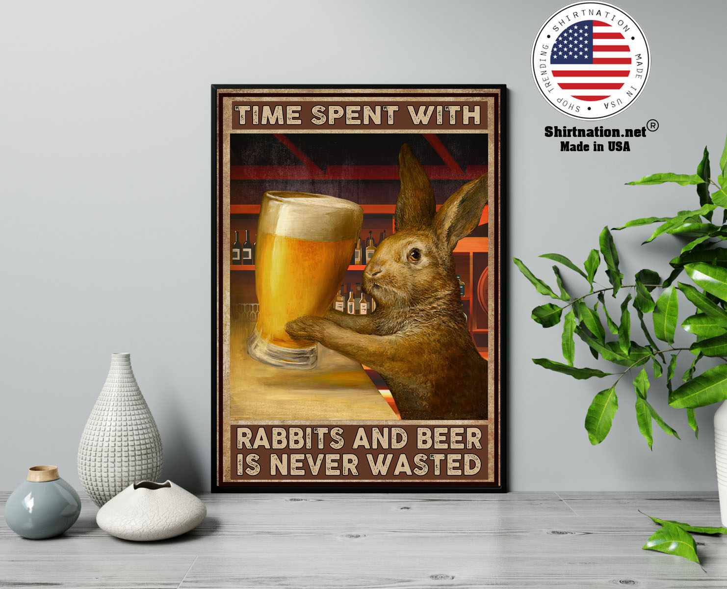 Time spent with rabbits and beer is never wasted poster 13