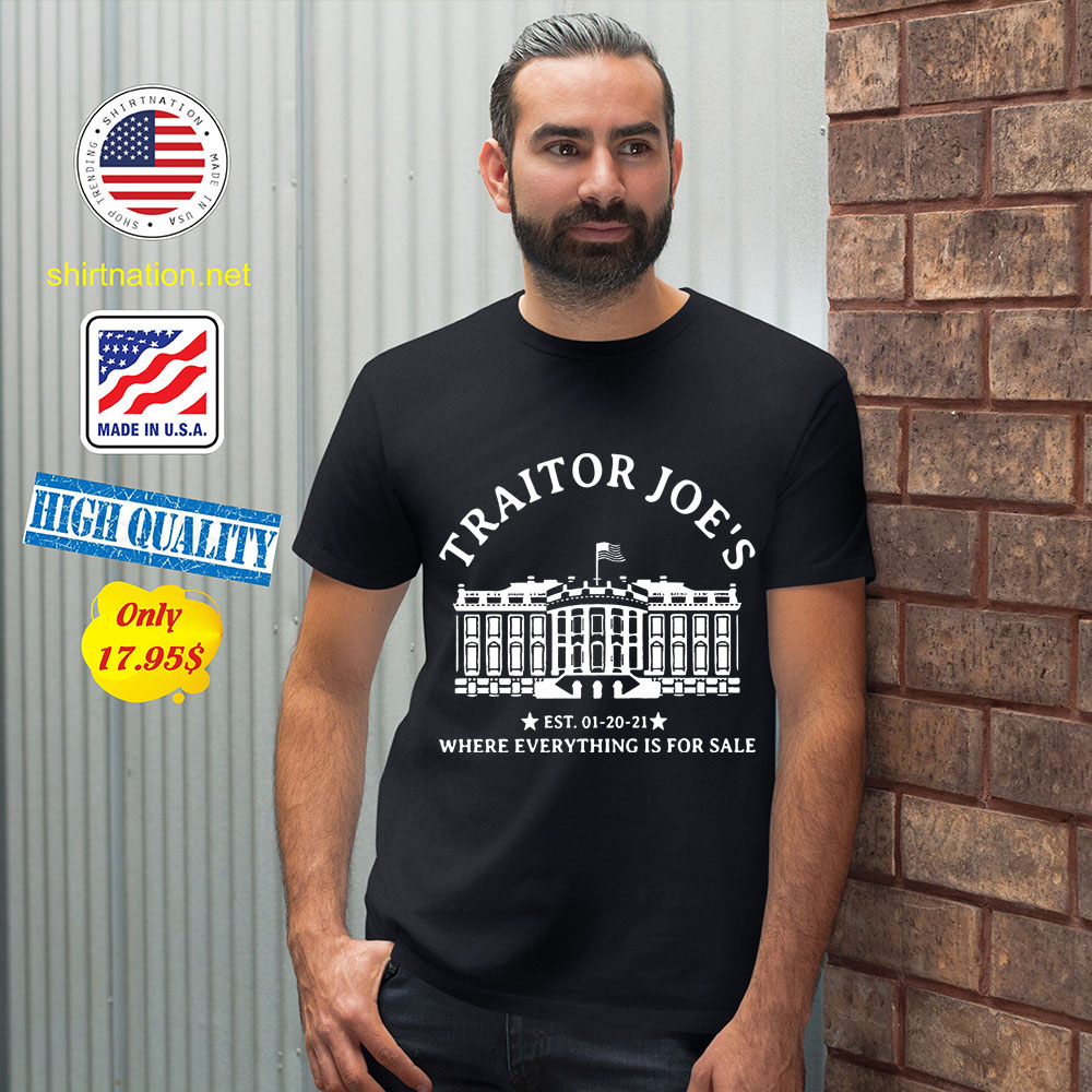 Traitor Joes Est. 01 20 21 Where Everything Is For Sale Shirt 12