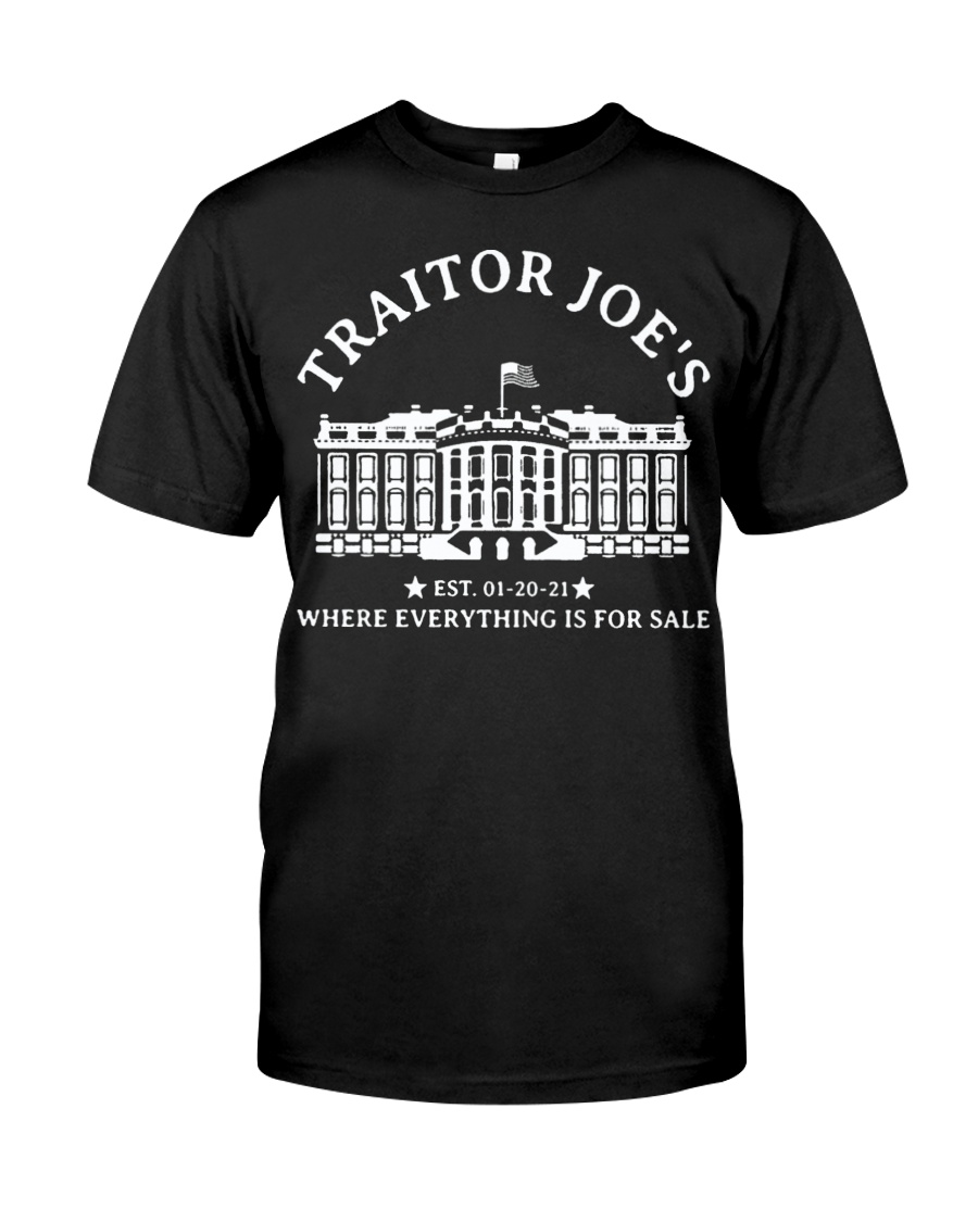 Traitor Joes Est. 01 20 21 Where Everything Is For Sale Shirt as