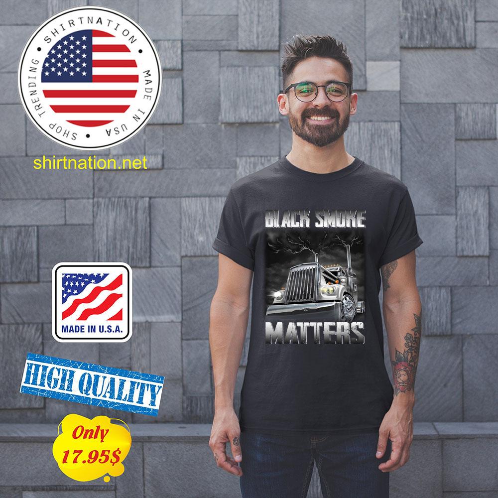 Trucker Black smoke Matters Shirt1
