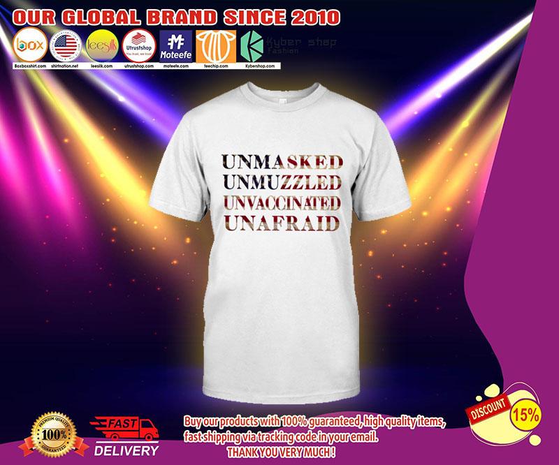 Unmasked Unmuzzled Unvaccinated Unafraid Shirt 3 1