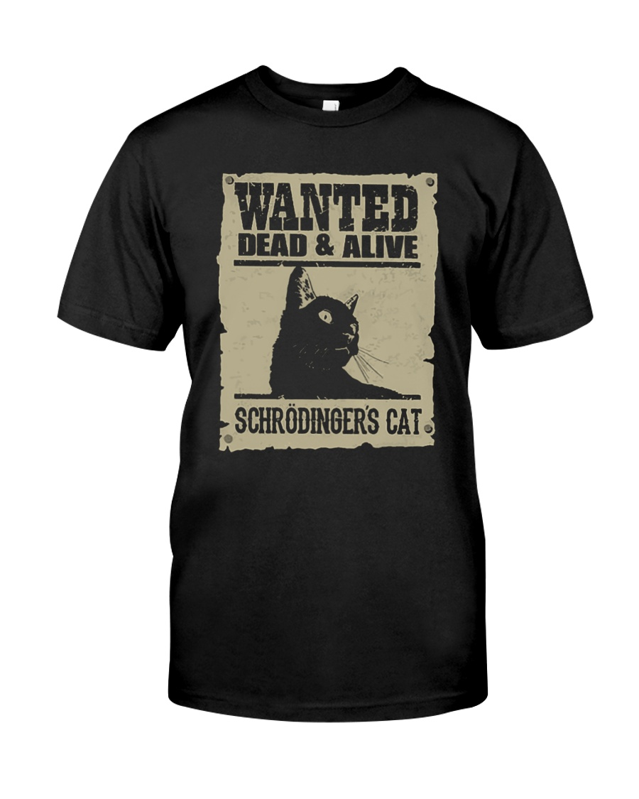 Wanted Dead And Alive Schrodingers Cat Shirt