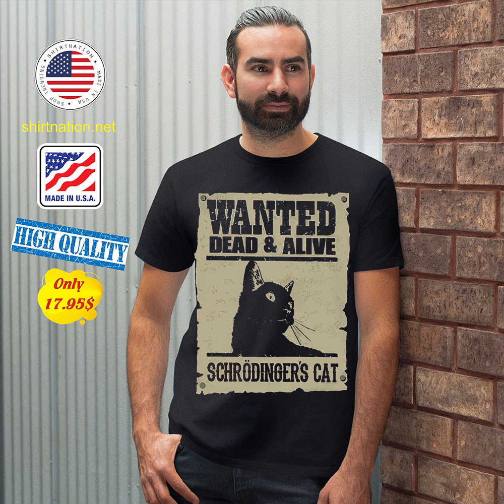 Wanted dead and alive schrodingers cat shirt 12