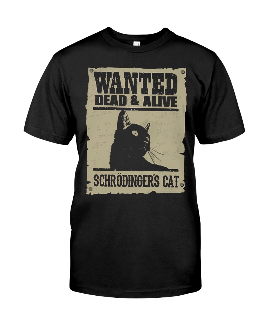 Wanted dead and alive schrodingers cat shirt as 1