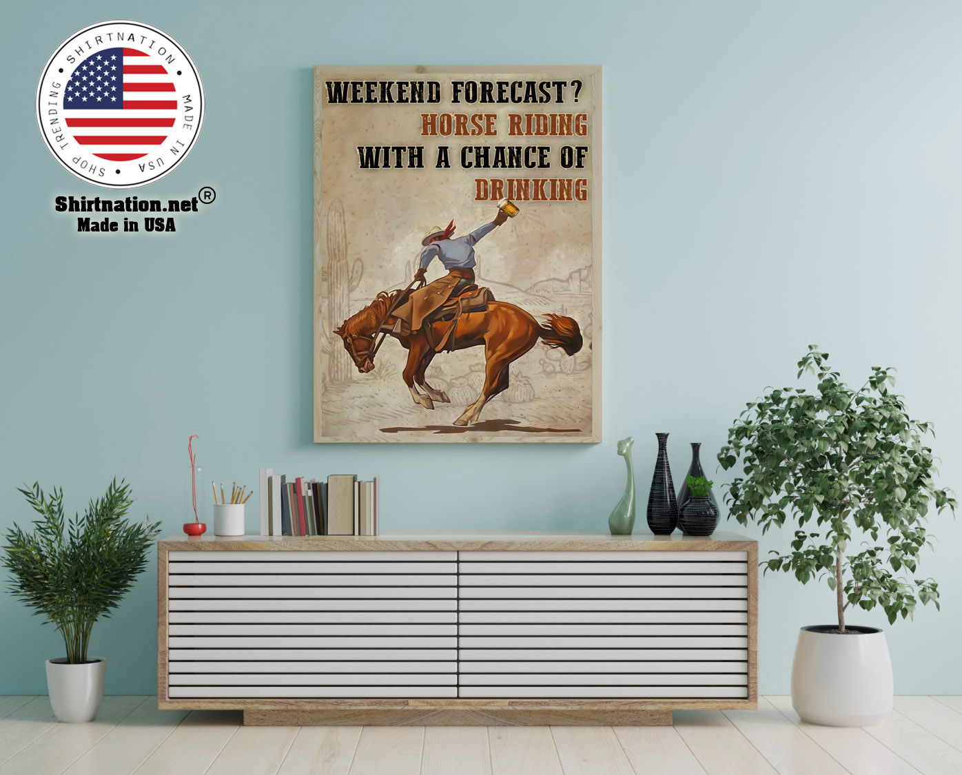 Weekend forecast horse riding with a chance of drinking poster 12